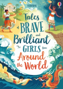 Tales of Brave and Brilliant Girls from Around the World, Hardback Book