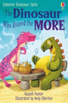 The Dinosaur Who Roared for More, Hardback Book