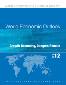 World Economic Outlook, April 2012: Growth Resuming, Dangers Remain, EPUB eBook