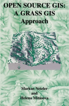 Open Source GIS : A GRASS GIS Approach, PDF eBook