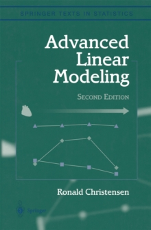 Advanced Linear Modeling : Multivariate, Time Series, and Spatial Data; Nonparametric Regression and Response Surface Maximization, PDF eBook