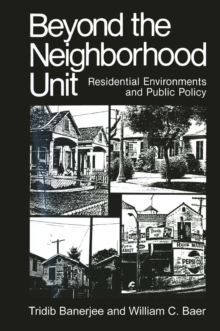 Beyond the Neighborhood Unit : Residential Environments and Public Policy, PDF eBook