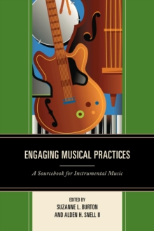 Engaging Musical Practices : A Sourcebook for Instrumental Music, Paperback Book