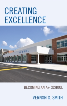 Creating Excellence : Becoming an A+ School, Paperback Book