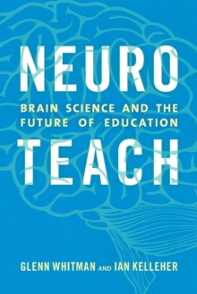 Neuroteach : Brain Science and the Future of Education, Paperback / softback Book