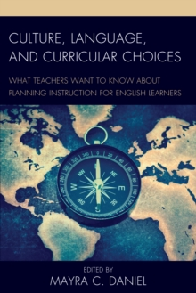 Culture, Language, and Curricular Choices : What Teachers Want to Know about Planning Instruction for English Learners, Paperback Book