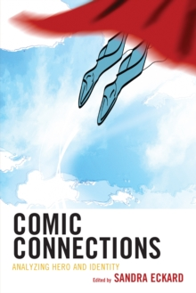 Comic Connections : Analyzing Hero and Identity, Paperback Book