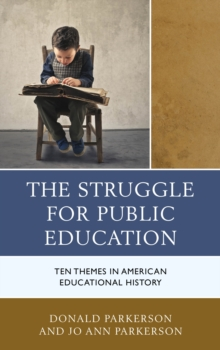 The Struggle for Public Education : Ten Themes in American Educational History, Hardback Book