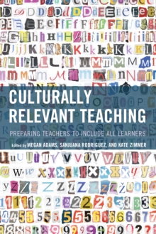 Culturally Relevant Teaching : Preparing Teachers to Include All Learners, Paperback Book