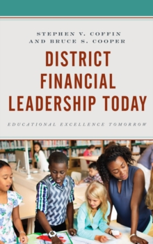 District Financial Leadership Today : Educational Excellence Tomorrow, Paperback Book