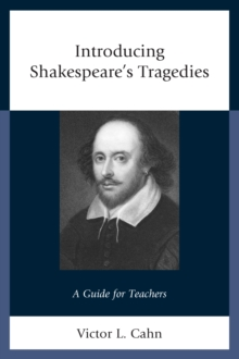 Introducing Shakespeare's Tragedies : A Guide for Teachers, Hardback Book