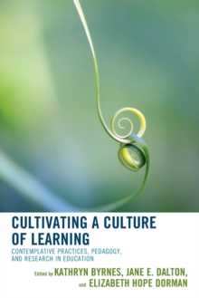 Cultivating a Culture of Learning : Contemplative Practices, Pedagogy, and Research in Education, Paperback Book