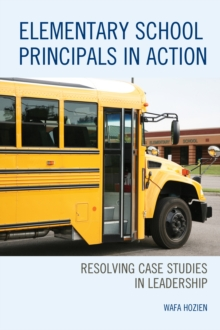 Elementary School Principals in Action : Resolving Case Studies in Leadership, Paperback Book