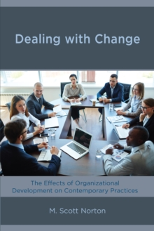 Dealing with Change : The Effects of Organizational Development on Contemporary Practices, Paperback Book