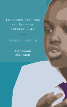 Transform Teaching and Learning through Talk : The Oracy Imperative, EPUB eBook