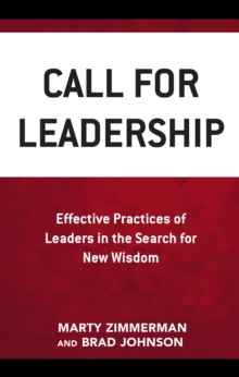 Call for Leadership : Effective Practices of Leaders in the Search for New Wisdom, Paperback Book