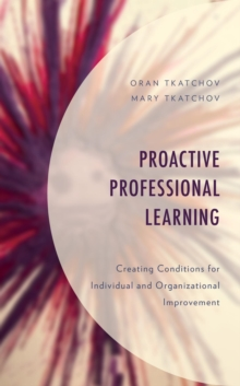 Proactive Professional Learning : Creating Conditions for Individual and Organizational Improvement, EPUB eBook