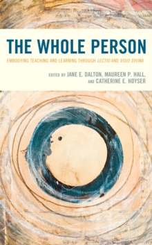 The Whole Person : Embodying Teaching and Learning through Lectio and Visio Divina, EPUB eBook