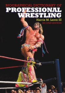 Biographical Dictionary of Professional Wrestling, 2d ed., PDF eBook
