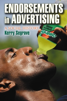 Endorsements in Advertising : A Social History, PDF eBook