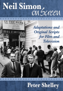 Neil Simon on Screen : Adaptations and Original Scripts for Film and Television, EPUB eBook