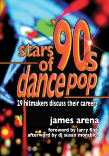 Stars of '90s Dance Pop : 29 Hitmakers Discuss Their Careers, EPUB eBook