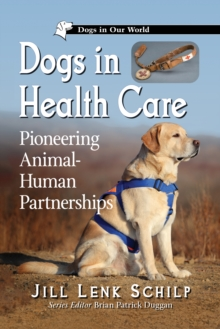 Dogs in Health Care : Pioneering Animal-Human Partnerships, EPUB eBook
