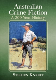 Australian Crime Fiction : A 200-Year History, Paperback Book