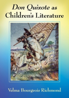 Don Quixote as Children's Literature : A Tradition in English Words and Pictures, Paperback / softback Book