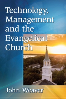 Technology, Management and the Evangelical Church, Paperback / softback Book