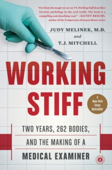 Working Stiff : Two Years, 262 Bodies, and the Making of a Medical Examiner, Paperback Book