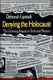 Denying the Holocaust : The Growing Assault on Truth and Memory, EPUB eBook