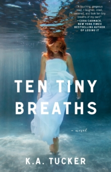 Ten Tiny Breaths : A Novel, Paperback / softback Book