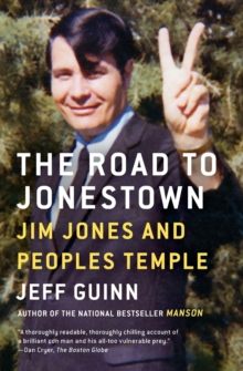 The Road to Jonestown : Jim Jones and Peoples Temple, Paperback / softback Book