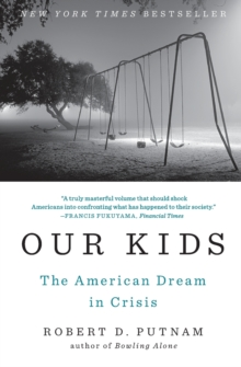 Our Kids : The American Dream in Crisis, Paperback / softback Book