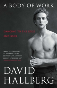 A Body of Work : Dancing to the Edge and Back, Paperback / softback Book