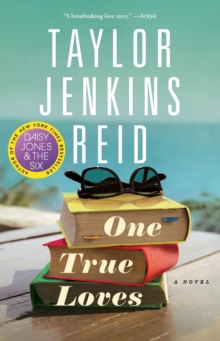 One True Loves : A Novel, Paperback Book
