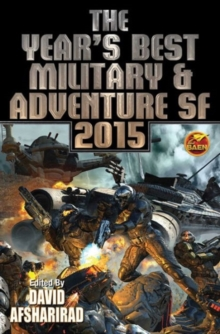 Year's Best Military & Adventure Sf 2015, Paperback Book