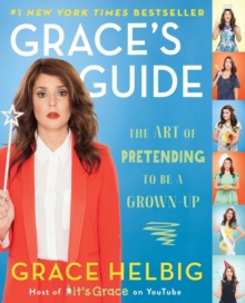 Grace's Guide : The Art of Pretending to be a Grown-Up, Paperback Book