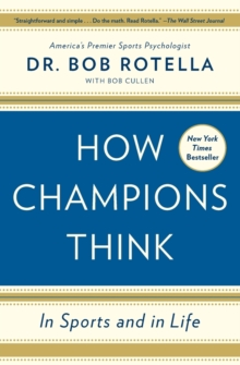 How Champions Think : In Sports and in Life, Paperback Book