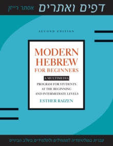 Modern Hebrew for Beginners : A Multimedia Program for Students at the Beginning and Intermediate Levels, Paperback / softback Book