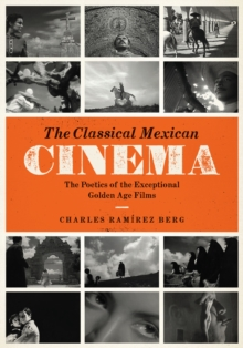 The Classical Mexican Cinema : The Poetics of the Exceptional Golden Age Films, Paperback Book