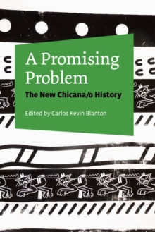 A Promising Problem : The New Chicana/o History, Paperback Book