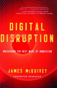 Digital Disruption : Unleashing the Next Wave of Innovation, Hardback Book