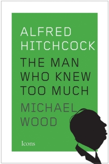 Alfred Hitchcock : The Man Who Knew Too Much, Paperback / softback Book