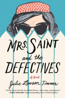 Mrs. Saint and the Defectives : A Novel, Paperback Book