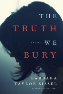 The Truth We Bury : A Novel, Paperback Book