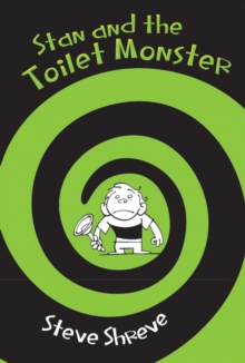 Stan and the Toilet Monster, Paperback / softback Book