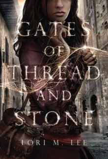 Gates of Thread and Stone, Paperback Book
