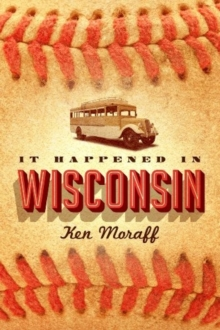 IT HAPPENED IN WISCONSIN, Paperback Book